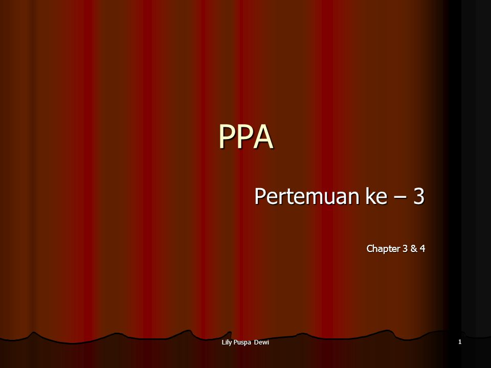 Lily Puspa Dewi 1 PPA Pertemuan ke – 3 Chapter 3 & 4
