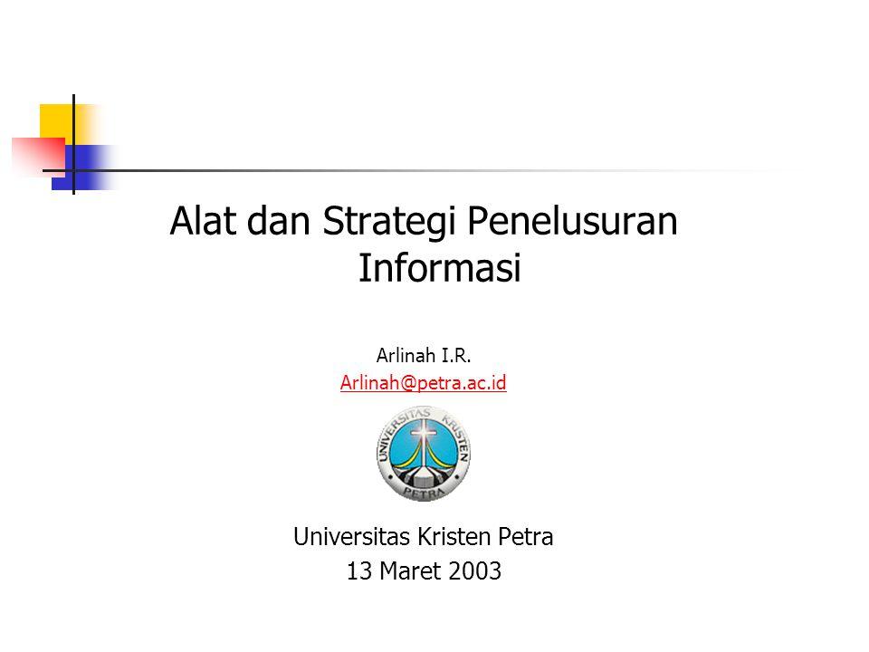 Pelbagai Pendekatan Strategi penelusuran Key-word based Concept based Boolean logic strategy Phrase strategy Advanced search strategy ( dibatasi waktu, negara, bahasa, dimana kata/topik dibahas dsb.) Lain-lain
