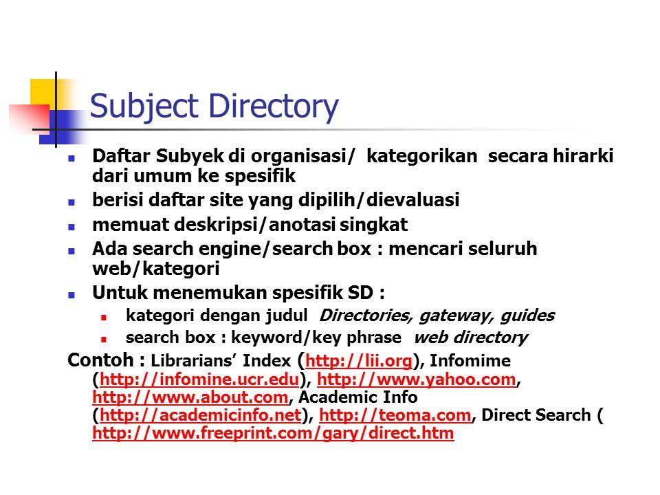 Teknik Evaluasi sumber informasi di web 4 Kualitas informasi Cari links ; additional sites ; related links dsb.