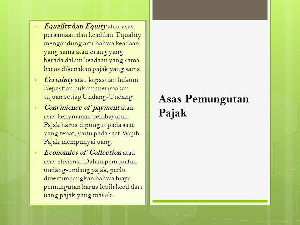 Equality dan Equity atau asas persamaan dan keadilan.