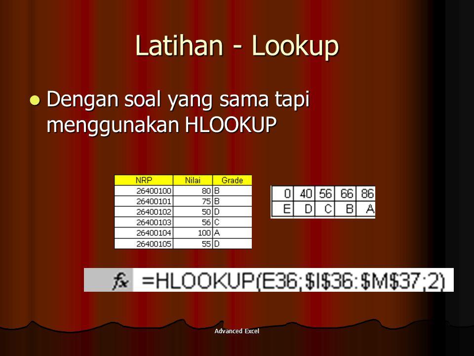 Advanced Excel Latihan - Lookup Dengan soal yang sama tapi menggunakan HLOOKUP Dengan soal yang sama tapi menggunakan HLOOKUP
