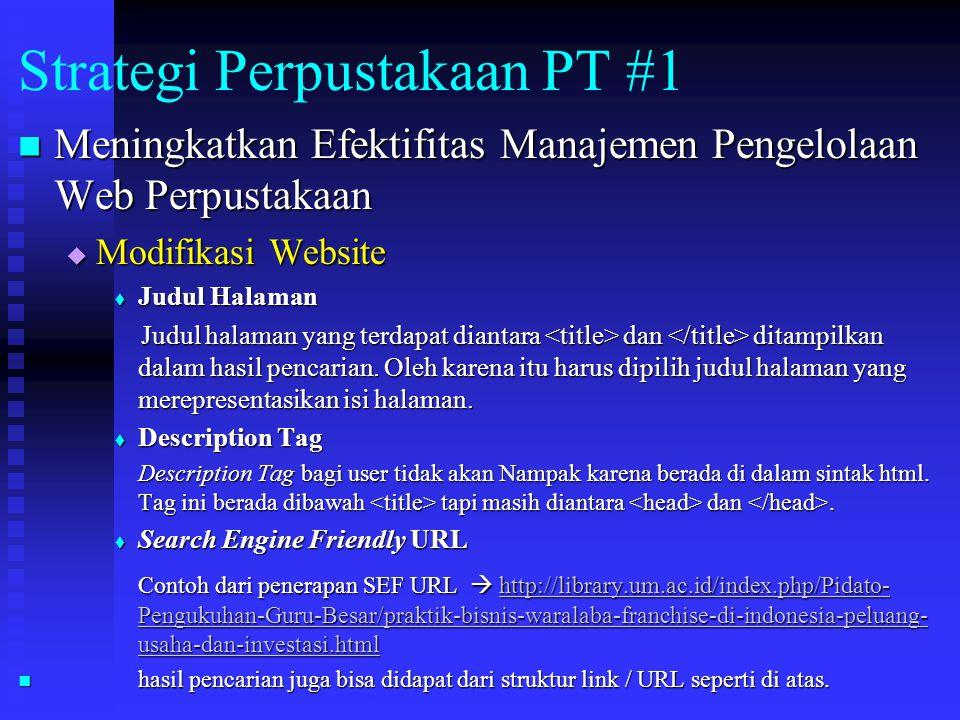 Strategi Perpustakaan PT #1 Meningkatkan Efektifitas Manajemen Pengelolaan Web Perpustakaan Meningkatkan Efektifitas Manajemen Pengelolaan Web Perpust