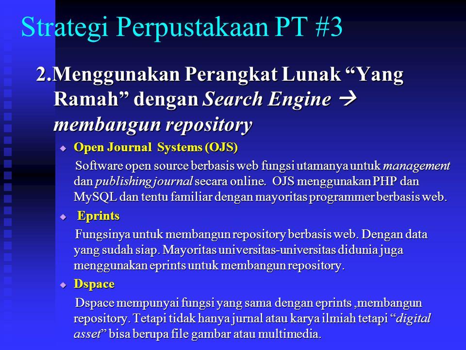"""Strategi Perpustakaan PT #3 2.Menggunakan Perangkat Lunak """"Yang Ramah"""" dengan Search Engine  membangun repository  Open Journal Systems (OJS) Softwa"""