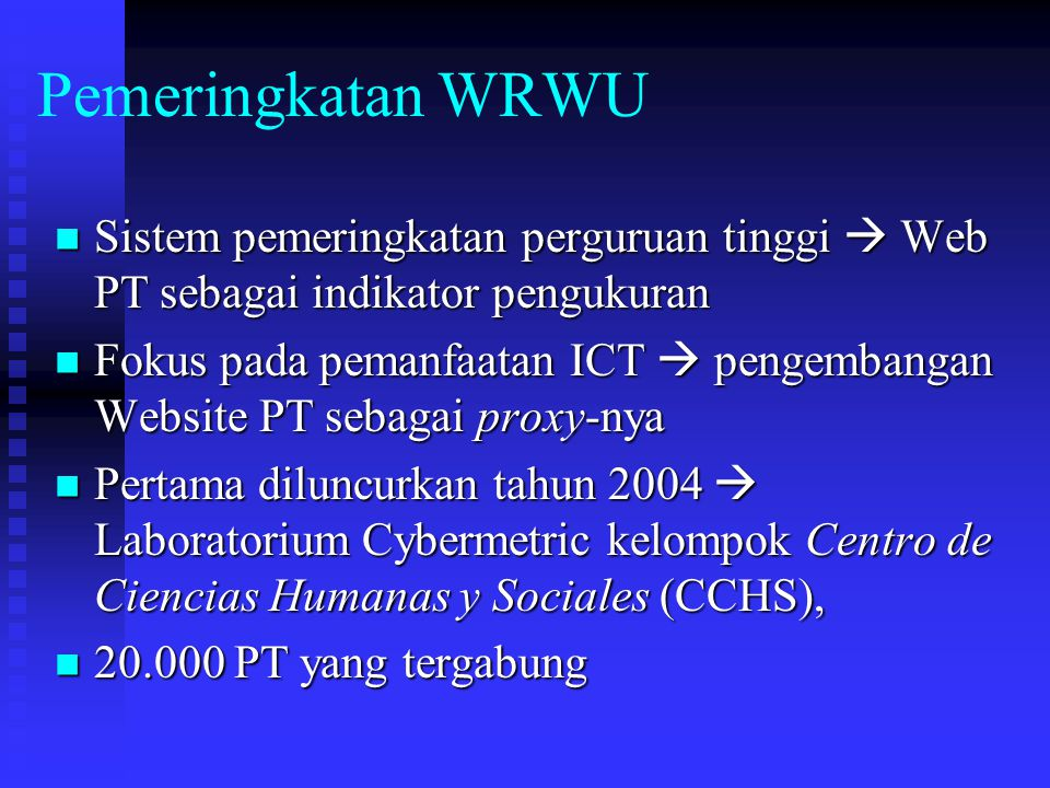 Pemeringkatan WRWU Sistem pemeringkatan perguruan tinggi  Web PT sebagai indikator pengukuran Sistem pemeringkatan perguruan tinggi  Web PT sebagai