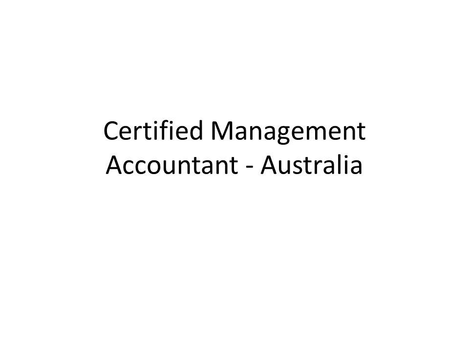 Sertifikasi CMA (Certified Management Accountant) Australia GMA (0-3 yrs) AMA (3-5 yrs) CMA