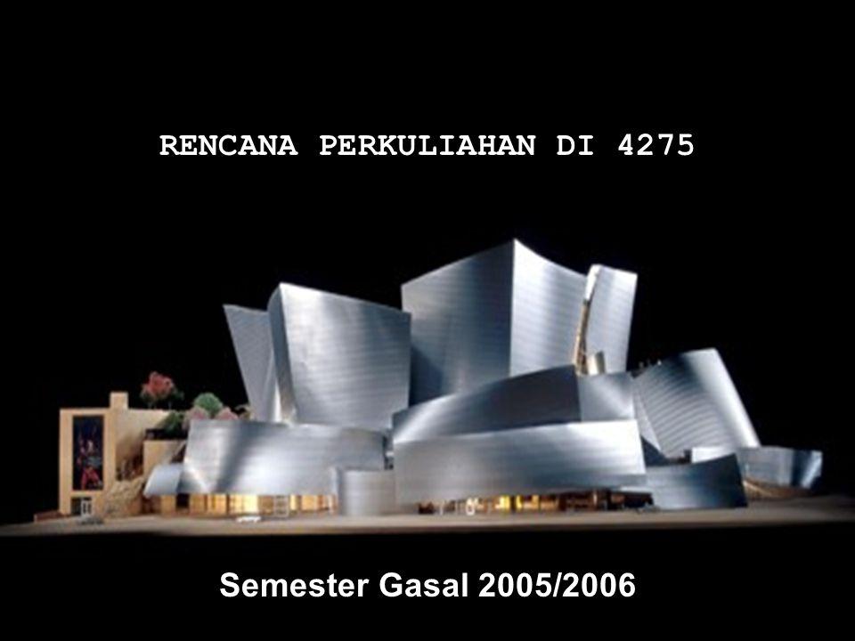RENCANA PERKULIAHAN DI 4275 Semester Gasal 2005/2006