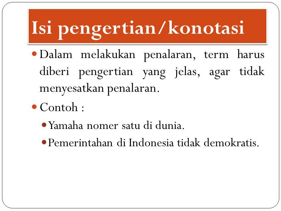 Luas Pengertian/denotasi Adalah keseluruhan hal yang ditunjuk oleh term, atau keseluruhan hal yang termasuk dalam himpunan term.