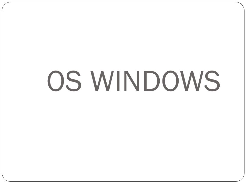 OS Windows (cont.) Timeline of releases Release dateProduct nameCurrent Version / Build November 1985Windows 1.011.01 November 1987Windows 2.032.03 May 1988Windows 2.102.10 March 1989Windows 2.112.11 May 1990Windows 3.03.0 March 1992Windows 3.1x3.1 October 1992 Windows For Workgroups 3.1 July 1993Windows NT 3.1NT 3.1 December 1993 Windows For Workgroups 3.11
