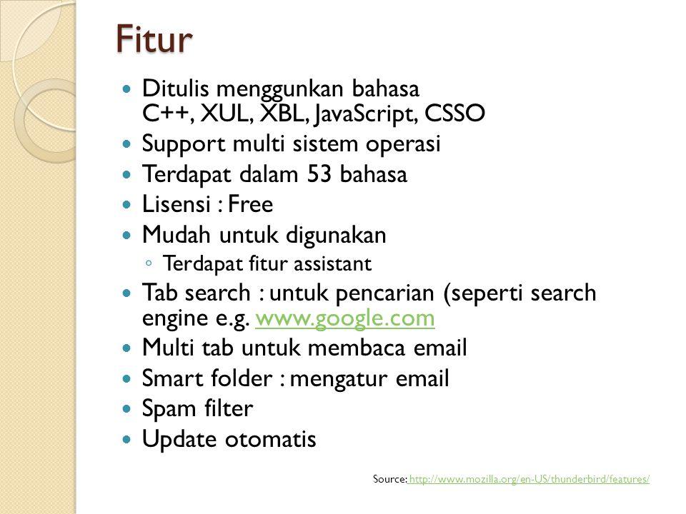 Fitur Ditulis menggunkan bahasa C++, XUL, XBL, JavaScript, CSSO Support multi sistem operasi Terdapat dalam 53 bahasa Lisensi : Free Mudah untuk digunakan ◦ Terdapat fitur assistant Tab search : untuk pencarian (seperti search engine e.g.