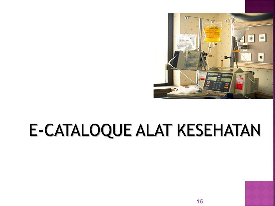 15 E-CATALOQUE ALAT KESEHATAN E-CATALOQUE ALAT KESEHATAN