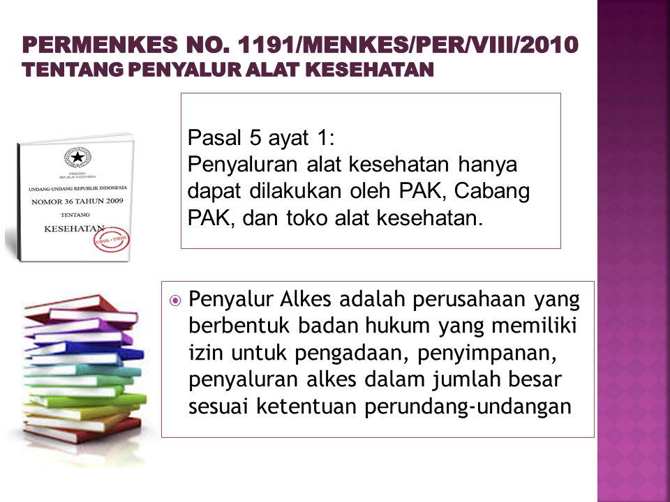 Pasal 5 ayat 1: Penyaluran alat kesehatan hanya dapat dilakukan oleh PAK, Cabang PAK, dan toko alat kesehatan.  Penyalur Alkes adalah perusahaan yang