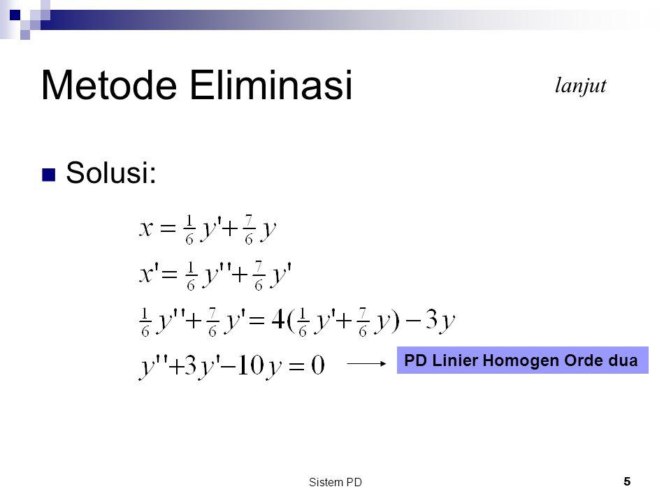 Sistem PD 5 Metode Eliminasi Solusi: lanjut PD Linier Homogen Orde dua