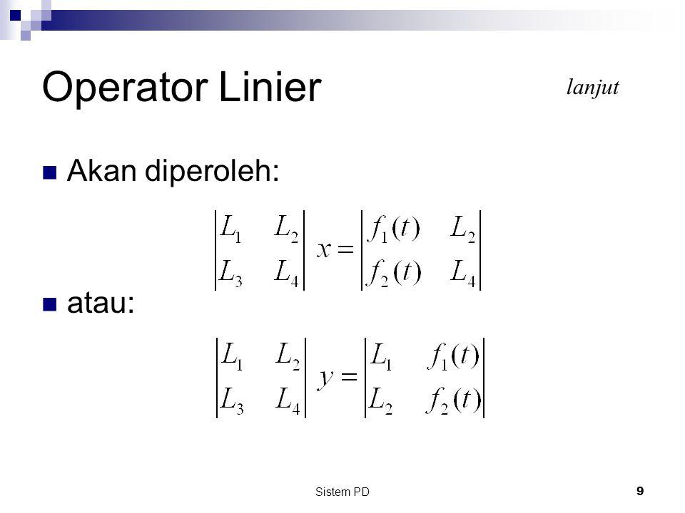 Sistem PD 10 Operator Linier Contoh:  Selesaikan sistem PD linier berikut: lanjut