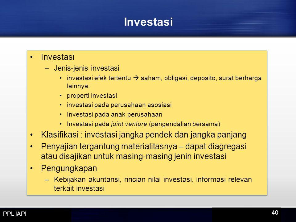 Investasi –Jenis-jenis investasi investasi efek tertentu  saham, obligasi, deposito, surat berharga lainnya. properti investasi investasi pada perusa