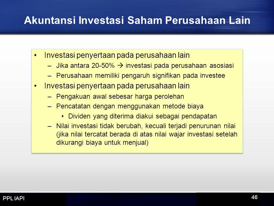 Investasi penyertaan pada perusahaan lain –Jika antara 20-50%  investasi pada perusahaan asosiasi –Perusahaan memiliki pengaruh signifikan pada inves