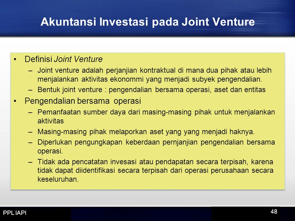 Definisi Joint Venture –Joint venture adalah perjanjian kontraktual di mana dua pihak atau lebih menjalankan aktivitas ekonommi yang menjadi subyek pengendalian.