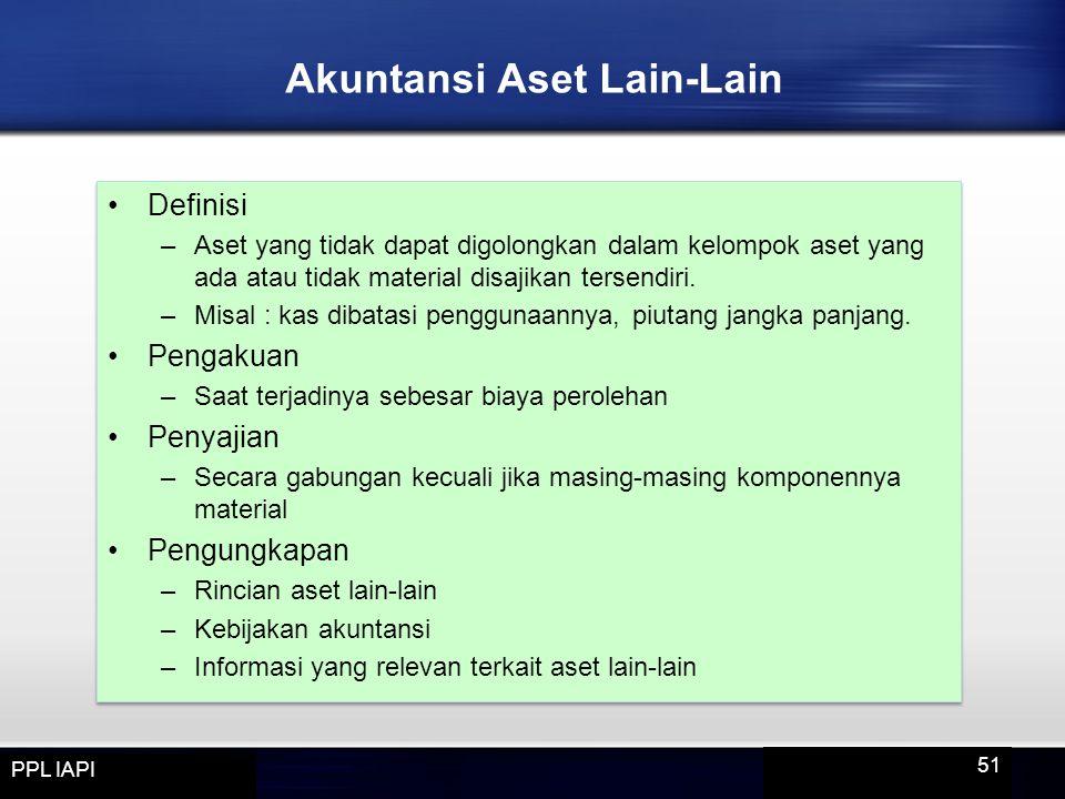 Definisi –Aset yang tidak dapat digolongkan dalam kelompok aset yang ada atau tidak material disajikan tersendiri. –Misal : kas dibatasi penggunaannya