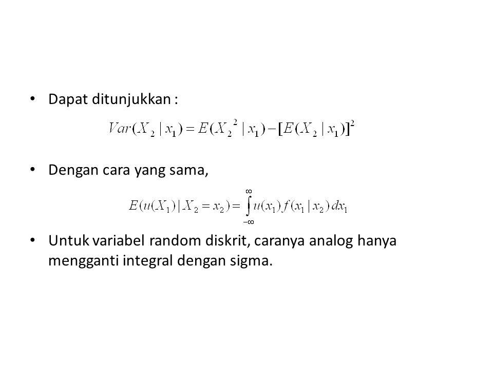 Dapat ditunjukkan : Dengan cara yang sama, Untuk variabel random diskrit, caranya analog hanya mengganti integral dengan sigma.