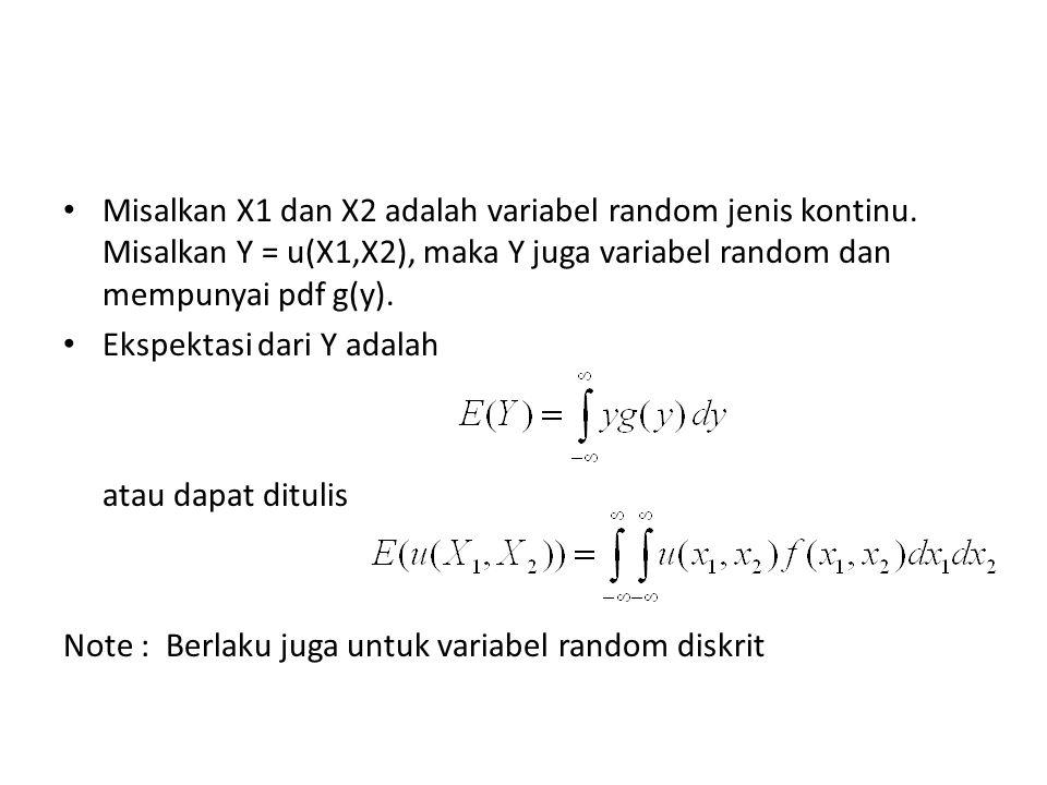 Misalkan X1 dan X2 adalah variabel random jenis kontinu. Misalkan Y = u(X1,X2), maka Y juga variabel random dan mempunyai pdf g(y). Ekspektasi dari Y