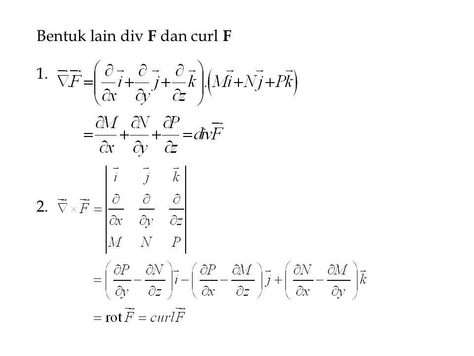 Bentuk lain div F dan curl F 1. 2.