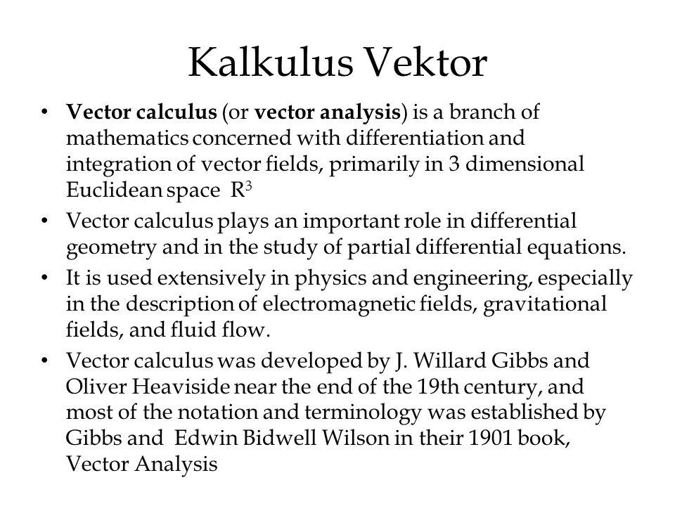 Divergensi dan Curl dari Medan Vektor Medan vektor : berhubungan dengan 2 medan penting lainnya, yaitu divergensi (div) yang merupakan medan skalar, dan curl yang merupakan medan vektor.