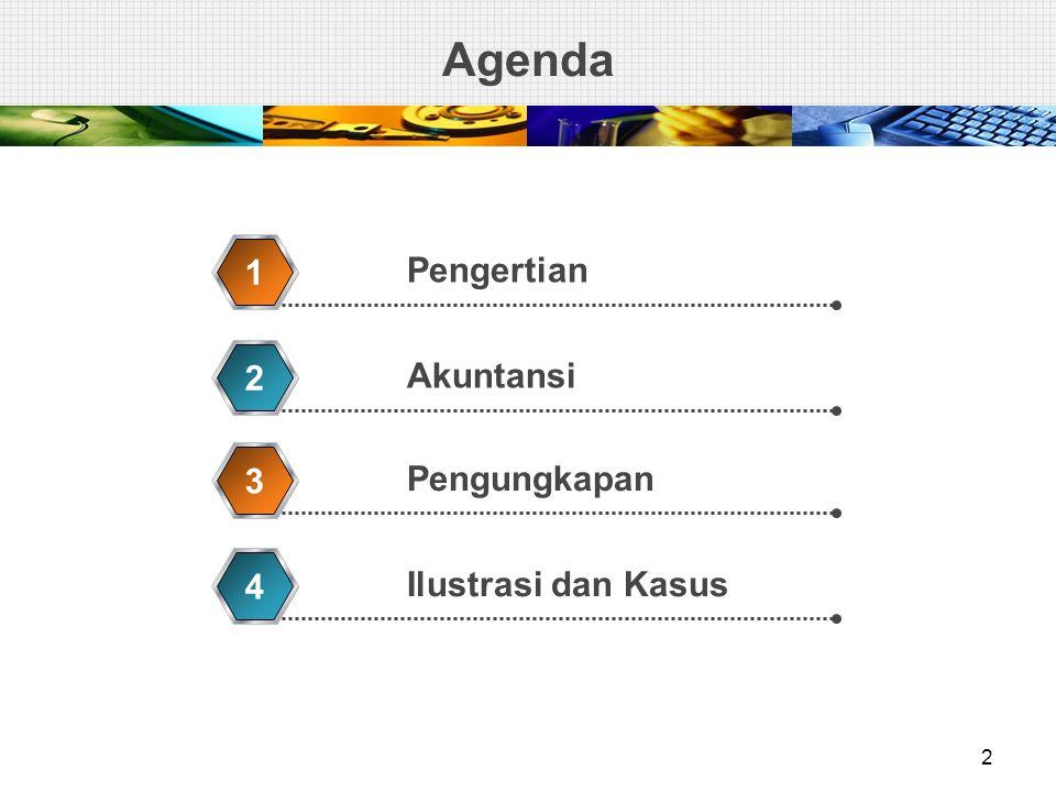 Agenda Pengertian 1 Akuntansi 2 Pengungkapan 3 Ilustrasi dan Kasus 4 2
