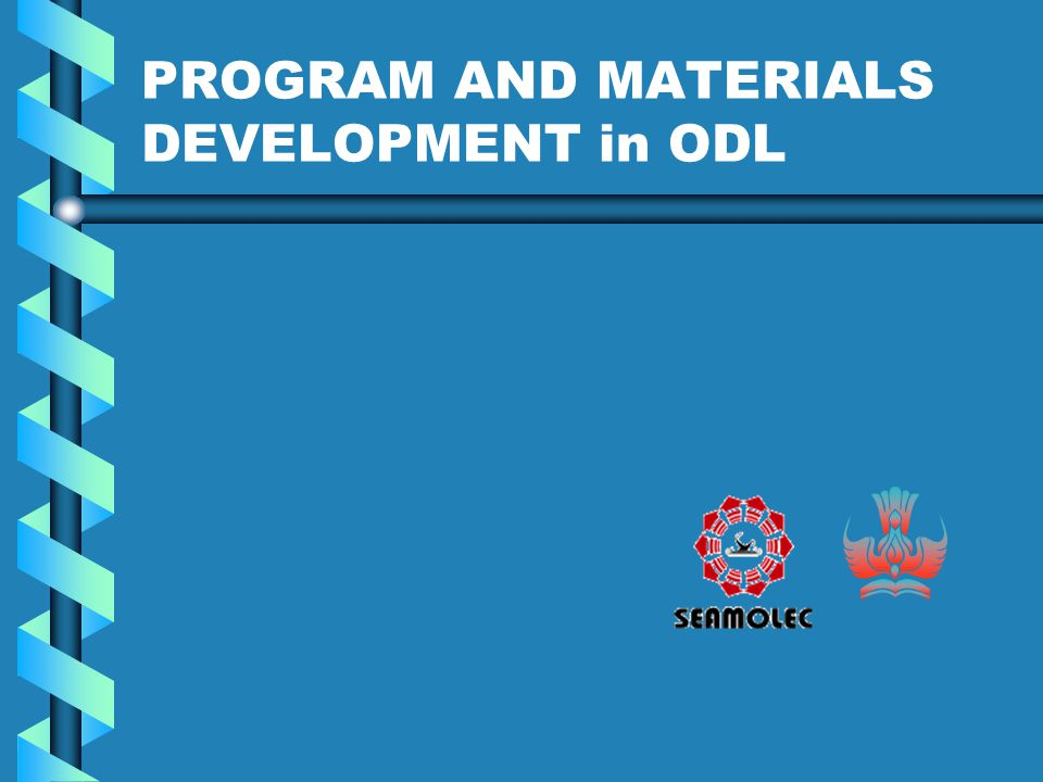 PROGRAM AND MATERIALS DEVELOPMENT in ODL