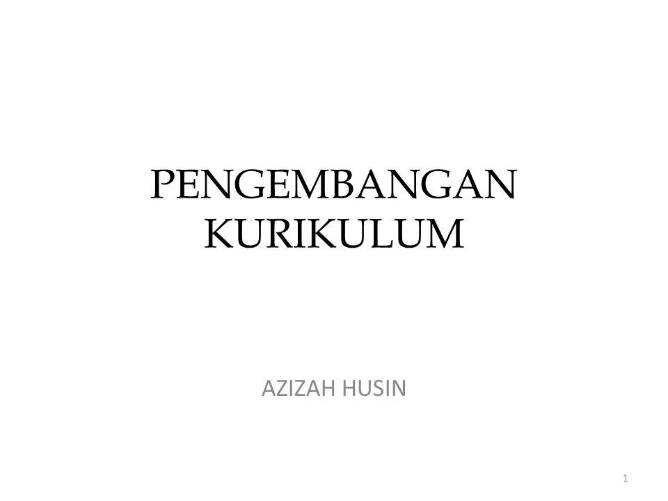 PENGEMBANGAN KURIKULUM AZIZAH HUSIN 1