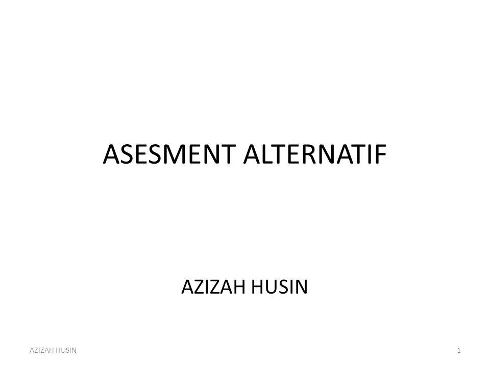 ASESMENT ALTERNATIF AZIZAH HUSIN 1