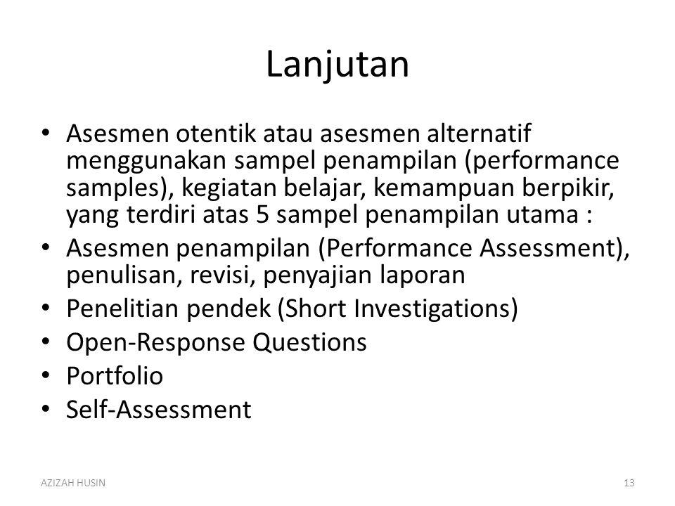 Lanjutan Asesmen otentik atau asesmen alternatif menggunakan sampel penampilan (performance samples), kegiatan belajar, kemampuan berpikir, yang terdi