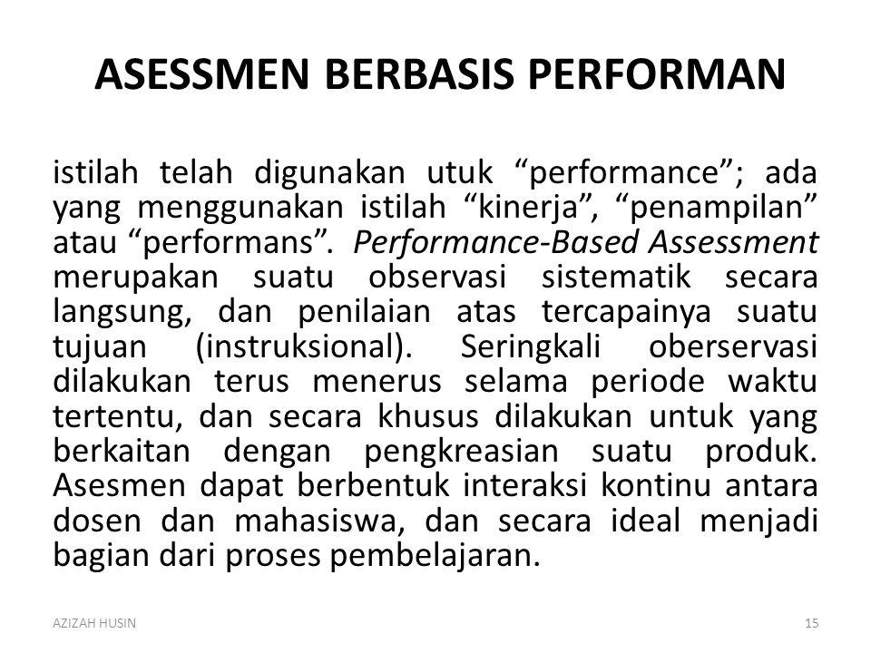 """ASESSMEN BERBASIS PERFORMAN istilah telah digunakan utuk """"performance""""; ada yang menggunakan istilah """"kinerja"""", """"penampilan"""" atau """"performans"""". Perfor"""