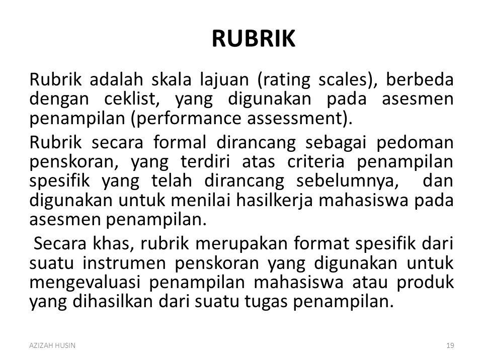 RUBRIK Rubrik adalah skala lajuan (rating scales), berbeda dengan ceklist, yang digunakan pada asesmen penampilan (performance assessment). Rubrik sec