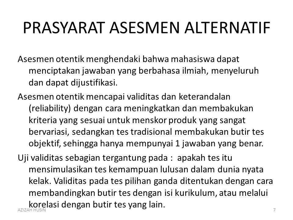 Asesmen Alternatif vs Asesmen Tradisional Mengapa diperlukan Asesmen Alternatif yang memerlu-kan banyak waktu dan tenaga untuk mempersiapkannya .