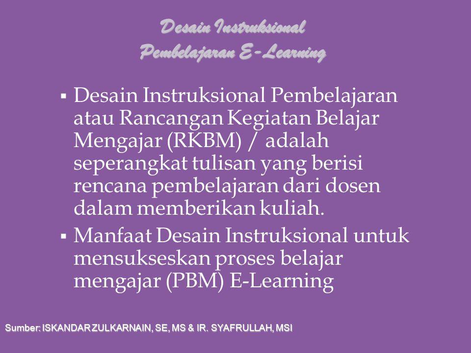 Pada dasarnya, Desain instruksional dalam pembelajaran E-Learning memiliki persamaan dengan desain intruksional dalam pembelajaran secara konvensional