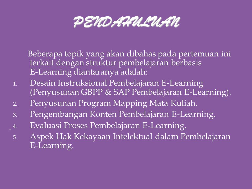 Struktur Pembelajaran Berbasis E-Learning Inderalaya, Senin, 3 Juni 2013 Pelatihan Bahan Ajar Berbasis E-Learning Pusbangdik Universitas Sriwijaya