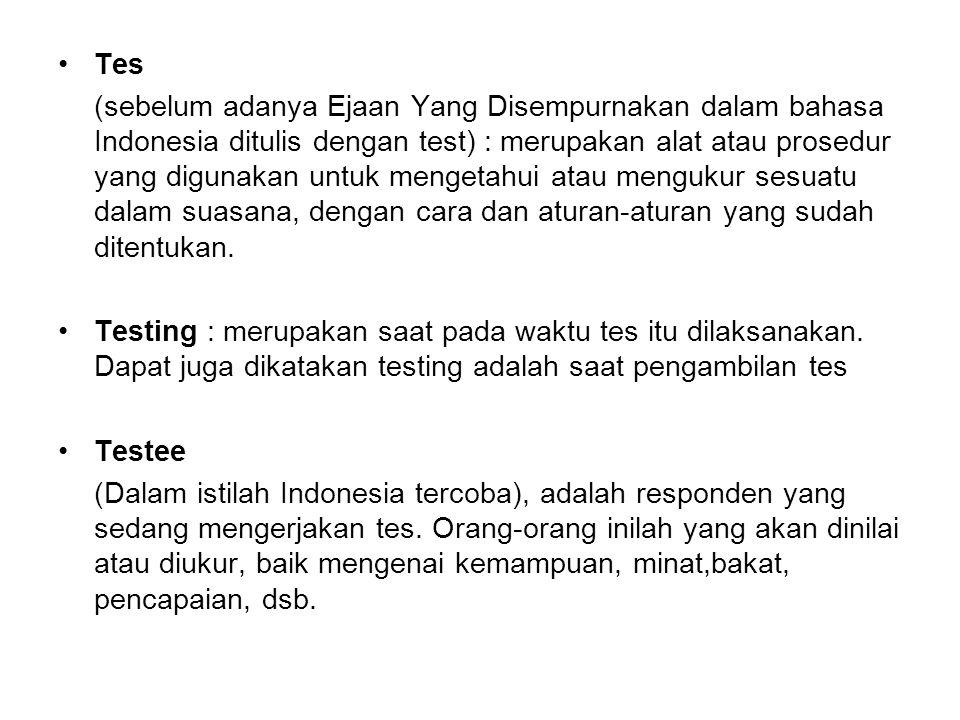 Tester (Dalam istilah Indonesia : pencoba): orang yang diserahi untuk melaksanakan pengambilan tes terhadap para responden.