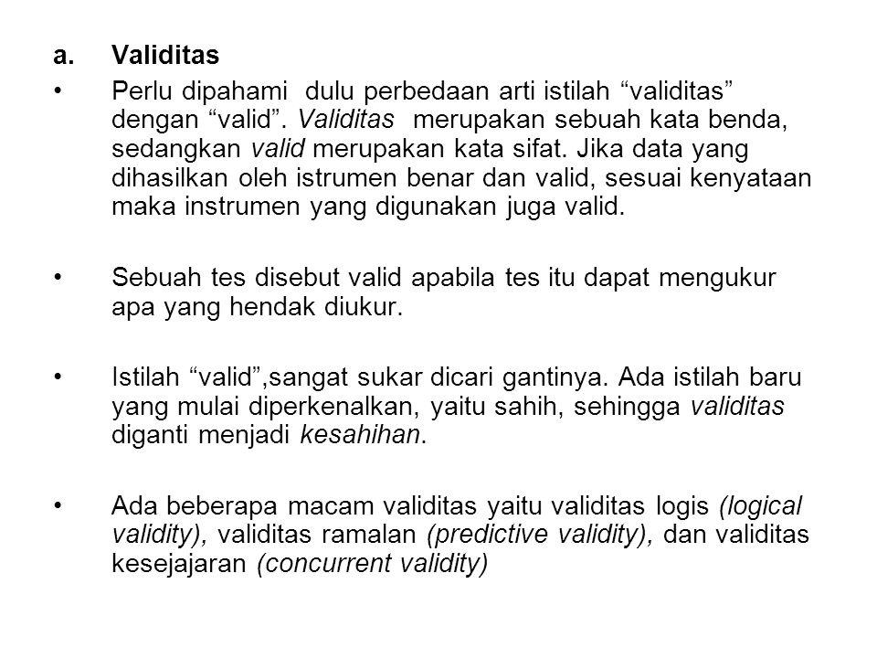 b.Reliabilitas Kata reliabilitas dalambahasaIndonesia diambil dari kata reliability dalam bahasa Inggris,berasal dari kata asal reliable yang artinya dapat dipercaya.