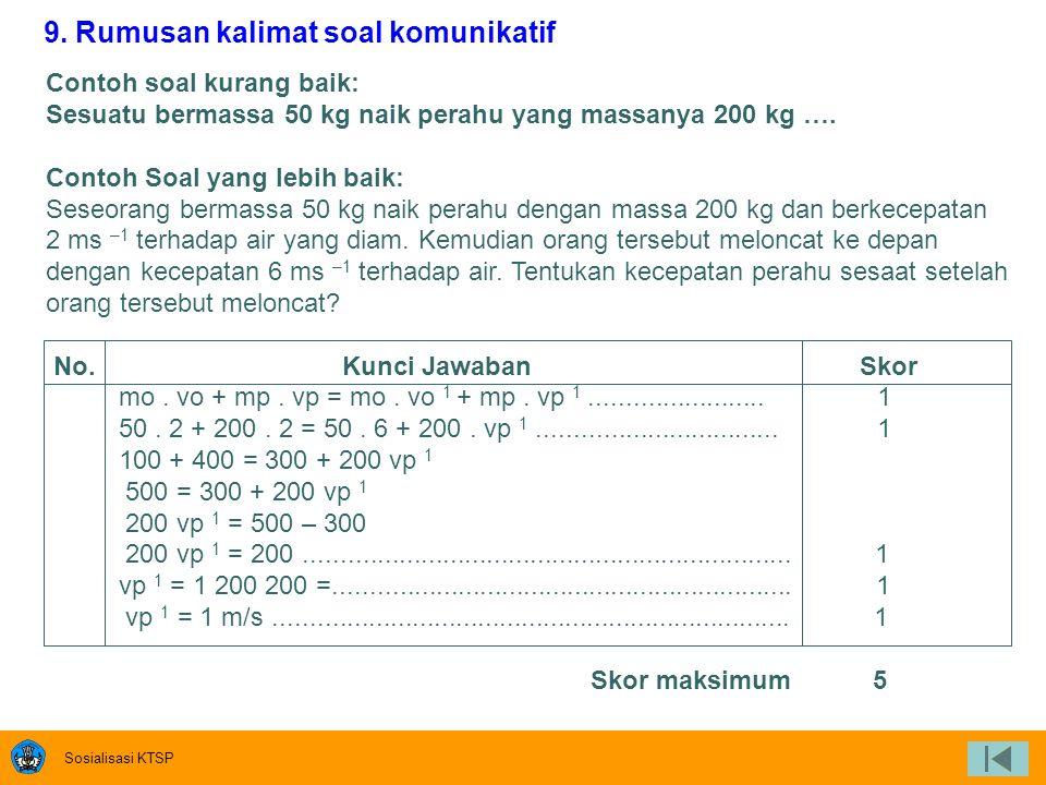 Sosialisasi KTSP 7. Ada pedoman penskorannya 8. Tabel, gambar, grafik, peta, atau yang sejenisnya disajikan dengan jelas dan terbaca Perhatikan gambar