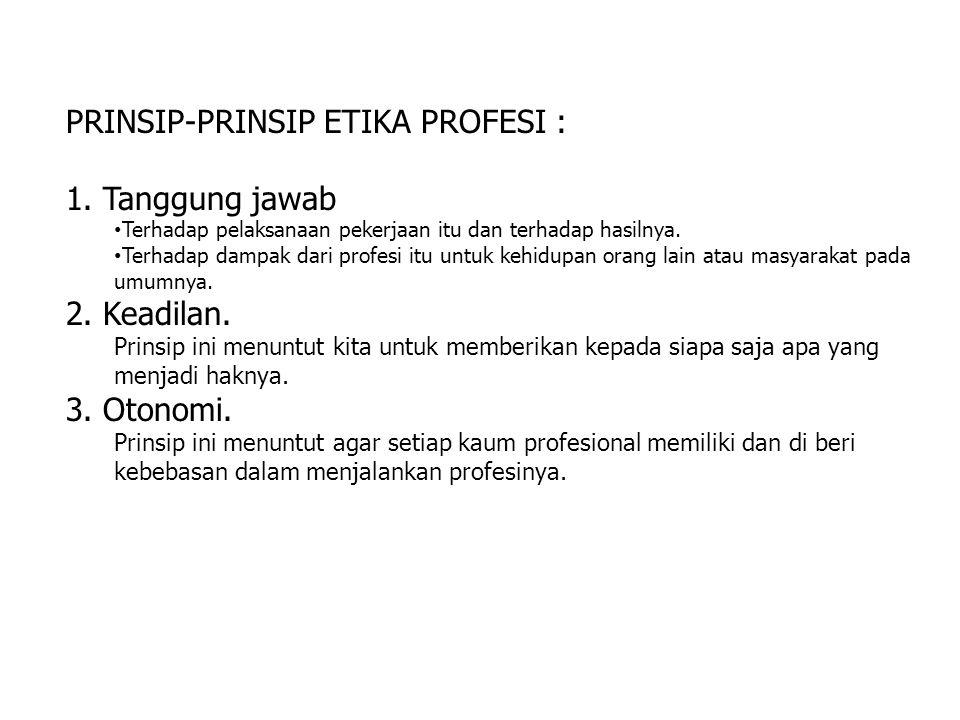 PRINSIP-PRINSIP ETIKA PROFESI : 1.