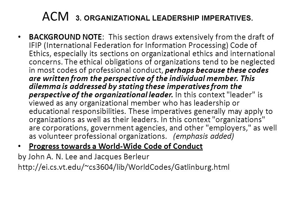 ACM 3. ORGANIZATIONAL LEADERSHIP IMPERATIVES. BACKGROUND NOTE: This section draws extensively from the draft of IFIP (International Federation for Inf
