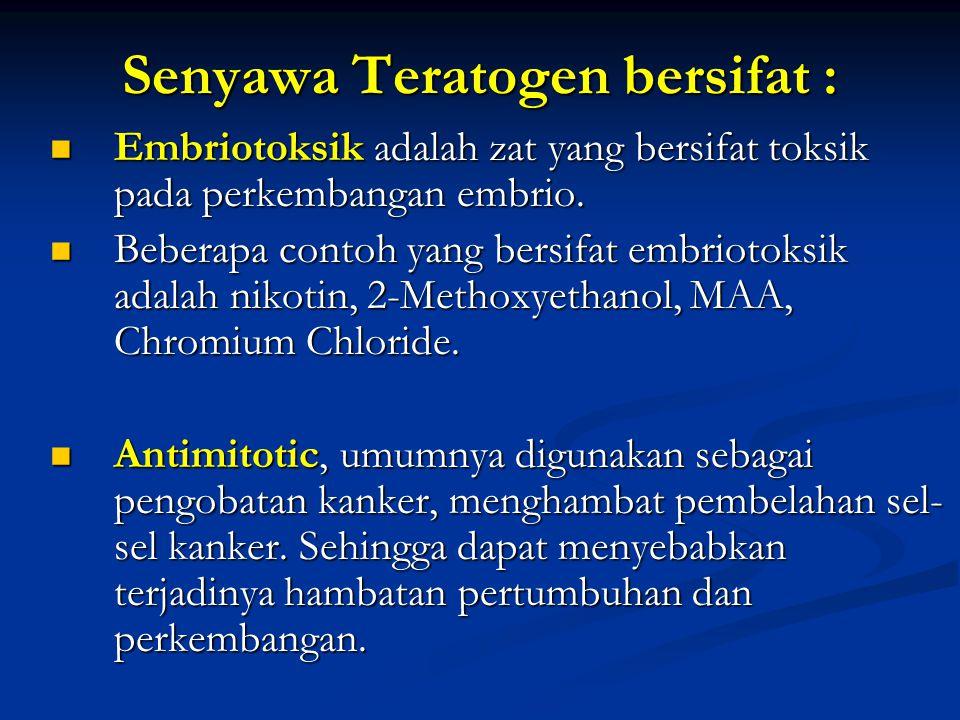 Perbedaan dosis Perbedaan dosis Dosis zat yang bersifat teratogenik juga berbeda antara satu spesies dengan spesies yang lain.