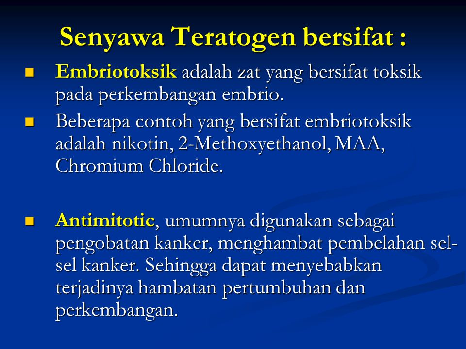 Senyawa Teratogen bersifat : Embriotoksik adalah zat yang bersifat toksik pada perkembangan embrio. Embriotoksik adalah zat yang bersifat toksik pada
