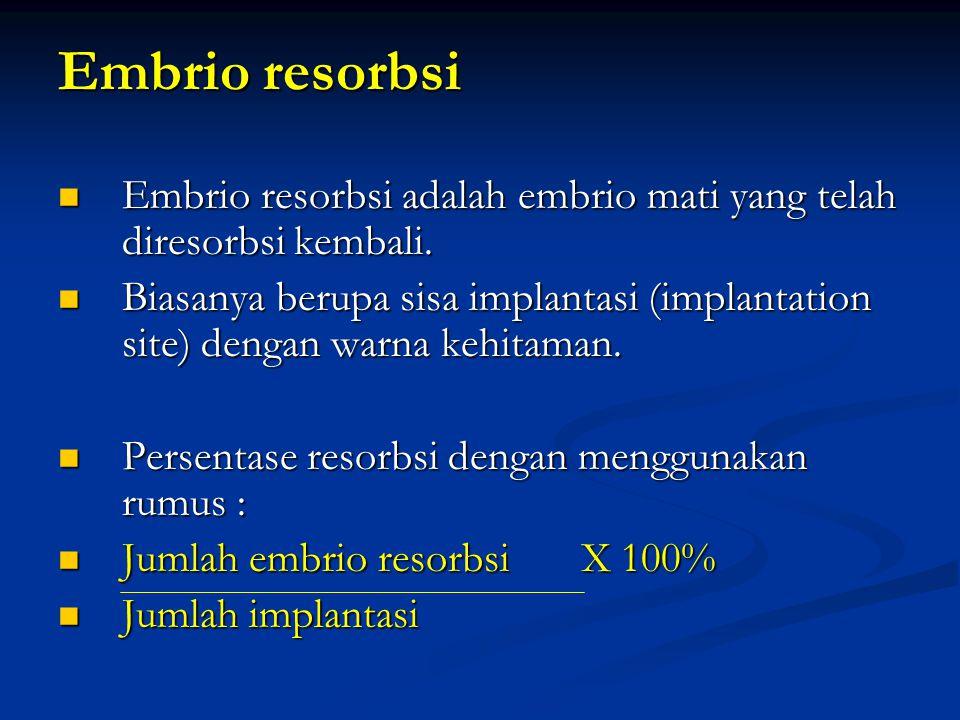 Embrio resorbsi Embrio resorbsi adalah embrio mati yang telah diresorbsi kembali. Embrio resorbsi adalah embrio mati yang telah diresorbsi kembali. Bi