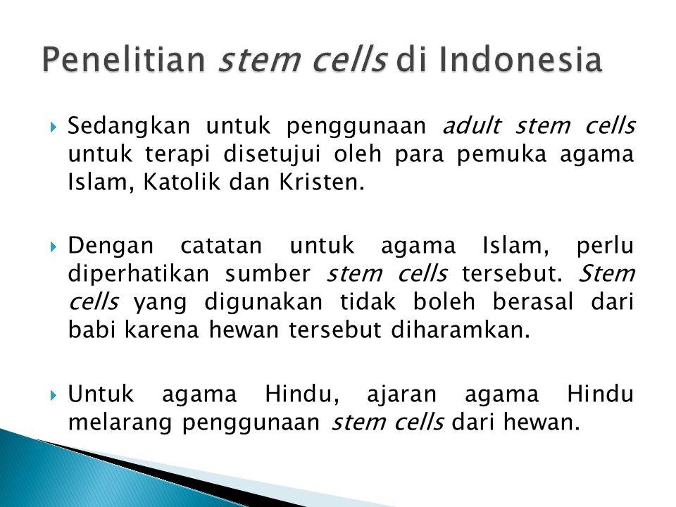  ES cells dapat berdiferensiasi menjadi hampir semua macam jaringan tubuh sehingga ES cells memiliki prospek terapi selular untuk menyembuhkan berbagai macam penyakit.