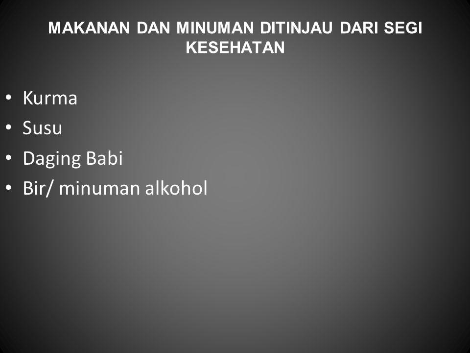 MAKANAN DAN MINUMAN DITINJAU DARI SEGI KESEHATAN Kurma Susu Daging Babi Bir/ minuman alkohol