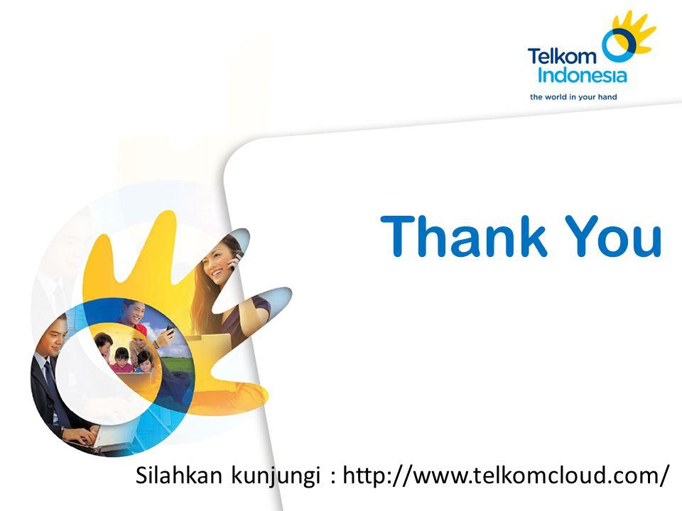 Thank You Silahkan kunjungi : http://www.telkomcloud.com/
