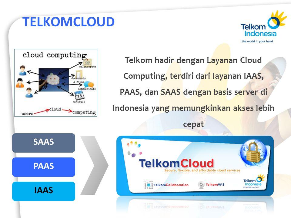 TELKOMCLOUD IAAS PAAS SAAS Telkom hadir dengan Layanan Cloud Computing, terdiri dari layanan IAAS, PAAS, dan SAAS dengan basis server di Indonesia yang memungkinkan akses lebih cepat