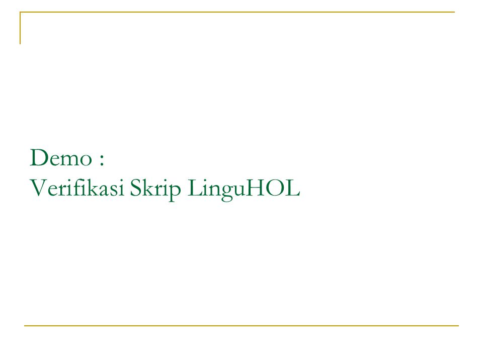 Demo : Verifikasi Skrip LinguHOL