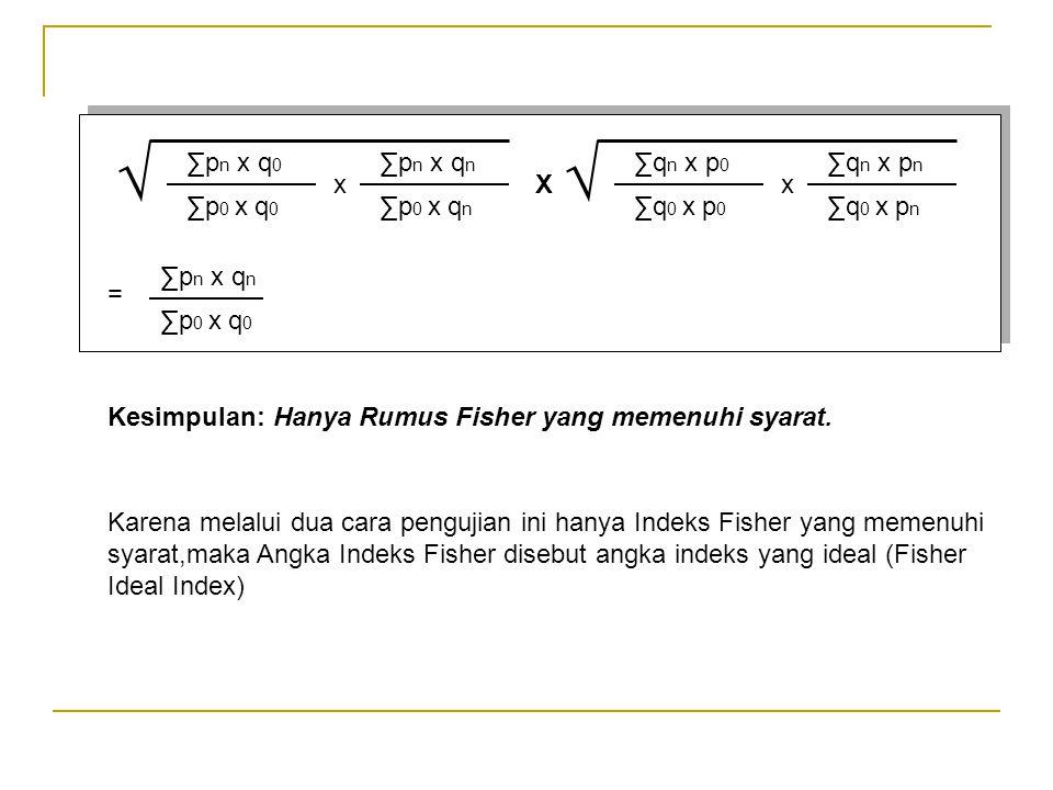 ∑p n x q 0 ∑p 0 x q 0 ∑p n x q n ∑p 0 x q n x √ ∑q n x p 0 ∑q 0 x p 0 ∑q n x p n ∑q 0 x p n x √ X = ∑p n x q n ∑p 0 x q 0 Kesimpulan: Hanya Rumus Fish