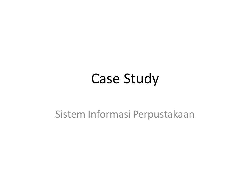 Case Study Sistem Informasi Perpustakaan